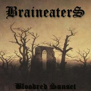 Image for 'BRAINEATERS - BLOODRED SUNSET'