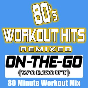 Image for '80's Workout Hits Remixed - 80 Minute Workout Mix'