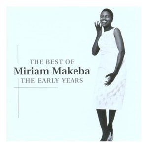 Image for 'The Best Of Miriam Makeba: The Early Years'