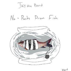 Image for 'No Pants Prison Fish'