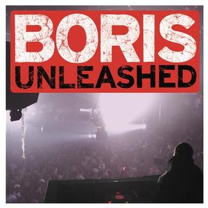 Image for 'Unleashed (Continuous DJ Mix By DJ Boris)'