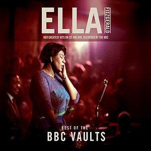 Image for 'Ella Fitzgerald - Best Of The BBC Vaults'