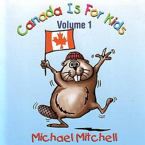 Image for 'Canada Is For Kids Volume 1'