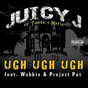 Bild für 'Ugh Ugh Ugh (Feat. Weebie & Project Pat)'