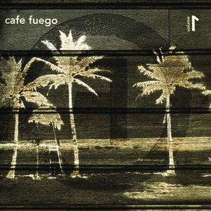 Image for 'Cafe Fuego Volume 1'