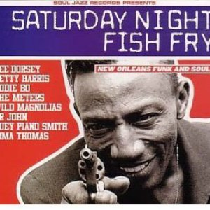 Image for 'Saturday Night Fish Fry: New Orleans Funk and Soul'