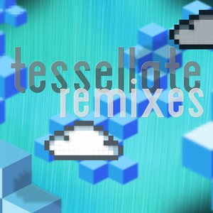Image for 'Tessellate Remixes'