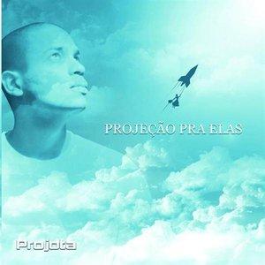Image for 'Projeção Pra Elas'