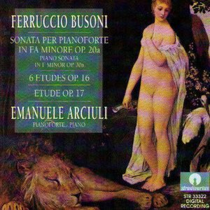Image for 'Busoni : Etude Op.16, Etude Op.17, Sonata In Fa Minore Op. 20 A'