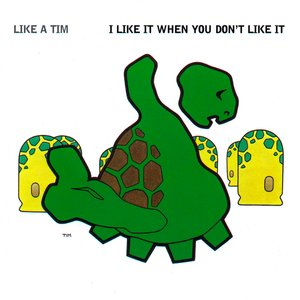 Image for 'I Like It When You Don't Like It'