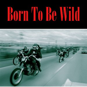 Image for 'Born to Be Wild'