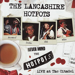 Image for 'Never Mind The Hotpots - Live At The Citadel'