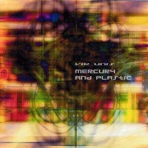 Immagine per 'Mercury and Plastic'