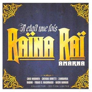 Imagen de 'Il était une fois Raïna Raï (Amarna)'