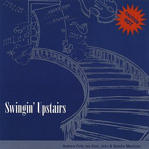 Image for 'Swingin' Upstairs (feat. Andrew Firth, Ian Date)'