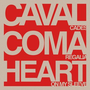 Bild für 'Cavalcades/Coma Regalia/Heart On My Sleeve Split'