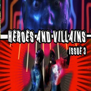 Image for 'Heroes and Villains: Issue 3 (feat. Destorm Power, Epic Lloyd, Nice Peter & Mysteryguitarman)'