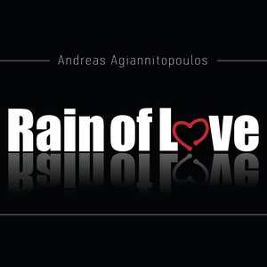 Image for 'Andreas Agiannitopoulos-Rain Of Love (Digital Single)'