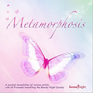 Image for 'Metamorphosis: Proceeds to Benefit the Beauty Night Society'