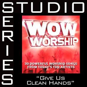 Bild für 'Give Us Clean Hands [Studio Series Performance Track]'