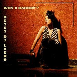Imagem de 'Why U Raggin'?'