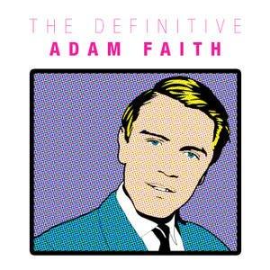 Image for 'The Definitive Adam Faith'