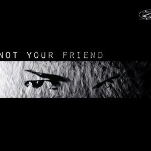 Image for 'Not Your Friend'