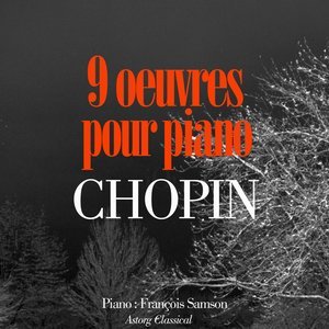 Image for 'Chopin : 9 oeuvres pour pianos'