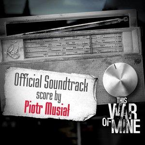 Image for 'This War of Mine Original Soundtrack'