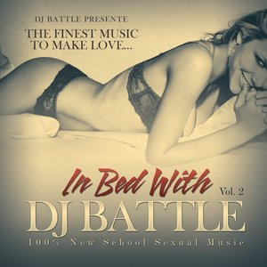 Image for 'In Bed With DJ Battle, Vol. 2 (The Finest Music to Make Love)'