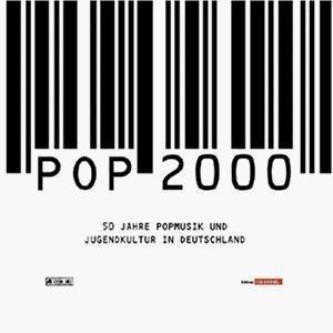 Image for 'POP 2000: 50 Jahre Popmusik und Jugendkultur in Deutschland'