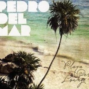 Immagine per 'Playa Del Lounge (Mixed by Pedro Del Mar)'
