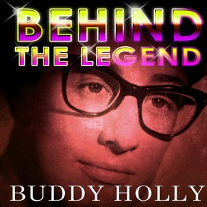 Image for 'Buddy Holly - Behind The Legend'