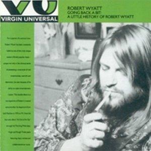 Image pour 'Going Back a Bit: A Little History of Robert Wyatt (disc 1)'