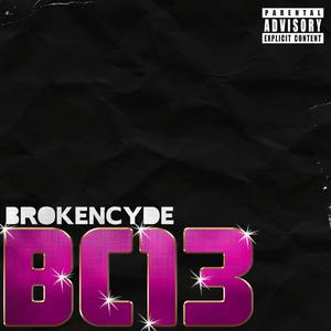 brokeNCYDE - BC13 EP