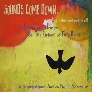 Image for 'Sounds Come Down: the vehement opera part 1'