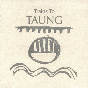 Image for 'Trains to Taung'