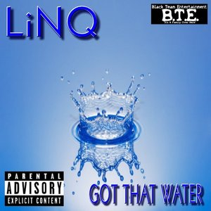 """Image pour '""""Got That Water""""'"""
