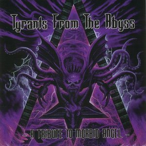 Image for 'Tyrants From the Abyss: A Tribute to Morbid Angel'