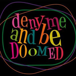 Image for 'Deny Me and Be Doomed'