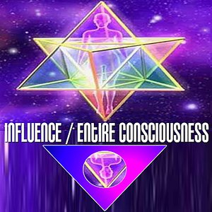 Image for 'Influence / Entire Consciousness'