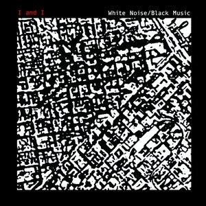 Imagen de 'White Noise/Black Music'