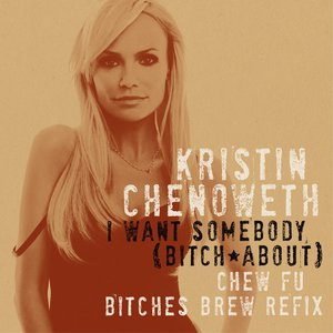 Image for 'I Want Somebody (Bitch About) [Chew Fu Bitches Brew Refix]'