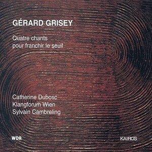 Image for 'Quatre Chants Pour Franchir Le Seuil (Klangforum Wien feat. conductor Sylvain Cambreling, soprano Catherine Dubosc)'