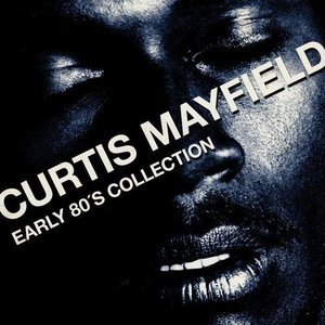 Image for 'Curtis Mayfield - Early 80´s Collection'