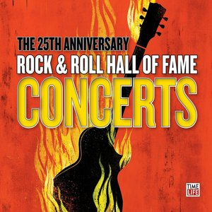 Image for 'The 25th Anniversary Rock & Roll Hall Of Fame Concerts'
