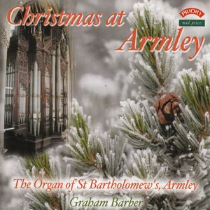 Image for 'Christmas at Armley / The Schulze Organ of St. Bartholomew's Church, Armley, Leeds'