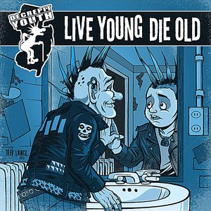 Immagine per 'Live Young Die Old'