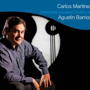Immagine per 'Carlos Martinez: Interpreta los aires criollos de Agustín Barrios'