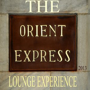 Imagen de 'The Orient Express Lounge Experience 2013 (A Voyage Into Ambient and Chill Out)'